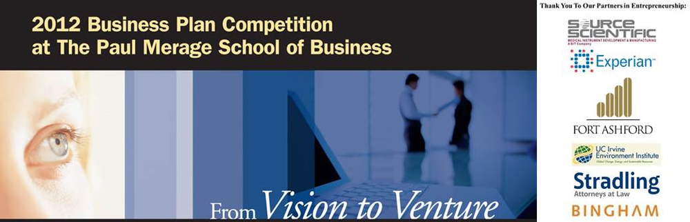 The 2012 Business Plan Competition at the Paul Merage School of Business