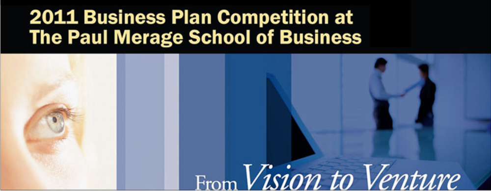 The 2011 Business Plan Competition at The Paul Merage School of Business